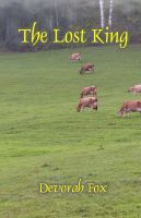 The Lost King, an ebook by Devorah Fox at Smashwords. FREE 9/3/2014