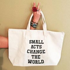 SMALL ACTS CHANGE THE WORLD - Cotton carry all bag. Perfect for yoga / workout gear, groceries / farmers market, and roomy enough to use as a weekend getaway bag. Bag Quotes, Workout Gear, Weekend Workout, Yoga Workouts, Workout Outfits, Workout Tanks, Carry All Bag, Printed Bags, Reusable Bags