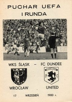 Slask Wroclaw 0 Dundee U 0 in Sept 1980 at Stadion Oporowska. Programme cover for the UEFA Cup Round, Leg. Dundee Fc, Dundee United, Football Ticket, Football Program, European Cup, Everton Fc, As Roma, Vintage Football, Home Team