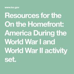 Resources for the On the Homefront: America During the World War I and World War II activity set.