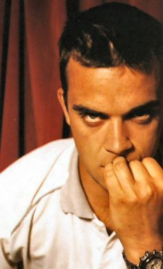 Robbie Williams    I kinda really love this man with a passion