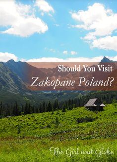 Zakopane Poland is in southern Poland near the Slovakian border in the Tatra Mountains. The scenery is gorgeous, but there are downsides to travel there.