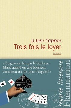 Trois fois le loyer de Julien Capron. This is the story of a couple who made a mistake to believe that we must do what you love in life... However, Cyril and Pauline only means of escape from disaster is: poker. He will have to learn to play... http://library.sl.nsw.gov.au/record=b3986120~S2 Borrow this book from the State Library of NSW through your local public library.