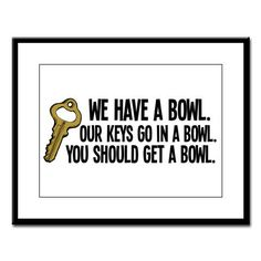 You know....we SHOULD get a bowl...