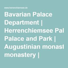 Bavarian Palace Department   Herrenchiemsee Palace and Park   Augustinian monastery   Overview