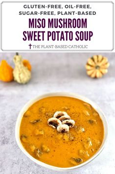 Sweet Potato Miso Mushroom Soup is thick, creamy, and full of flavor. Made with whole food ingredients, it's the perfect healthy comfort food.   #soup #soupseason #souprecipe #sweetpotatosoup #sweetpotato #miso #misosoup #mushroom #mushroomsoup #vegansoup #plantbasedsoup #vegan #glutenfree #oilfree #sugarfree #plantbased #oilfreevegan #sugarfreevegan #glutenfreevegan #wfpb #forksoverknives #vegansofig #veganblogger #foodblogger #catholic #theplantbasedcatholic