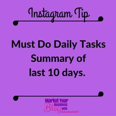 Instagram Tip: Must Do Daily Task  Day 1 : Mindset  Day 2 : Grow your community  Day 3 : Engage  Day 4 : Reach out  Day 5 : Share content  Day 6 : Livestream  Day 7 : Promote offers  Day 8 : Get on the phone  Day 9 : Reflect  Day  : Get Support.  Congrats you now know what you MUST do DAILY to be successful! Double Tap & TAG a friend if you like these valuable tips!   Want to learn more about building your business using Instagram? Or want to work closely with me? Click the link in my bio…
