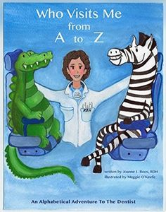 Who Visits Me from A to Z: An Alphabetical Adventure to the Dentist Dental Hygiene, Dental Health, Oral Health, Z Book, Eyes On The Prize, Library Catalog, New Kids, Dentistry, Whimsical