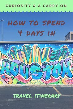 Houston, Texas Travel Itinerary // How to spend 4 days in Houston