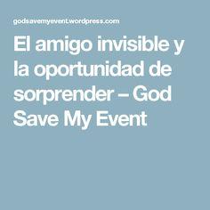 El amigo invisible y la oportunidad de sorprender – God Save My Event