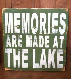 Memories Are Made At the Lake  Wooden Sign by Jewls215 on Etsy, $19.95