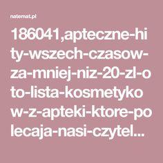 186041,apteczne-hity-wszech-czasow-za-mniej-niz-20-zl-oto-lista-kosmetykow-z-apteki-ktore-polecaja-nasi-czytelnicy