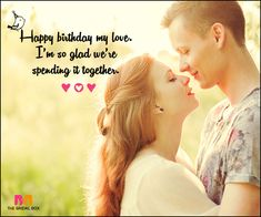 Wish your most favourite person in the whole world a big happy birthday with these 70 love birthday messages, and tell 'em that you're so happy on this day! Birthday Message For Wife, Happy Birthday Wishes For Him, Romantic Birthday Wishes, Wish You Happy Birthday, Birthday Wish For Husband, Birthday Wishes For Boyfriend, Happy Birthday Quotes, Birthday Love, Birthday Messages