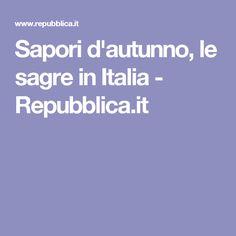 Sapori d'autunno, le sagre in Italia - Repubblica.it