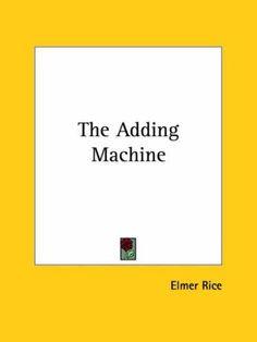 elmer rice - the adding machine