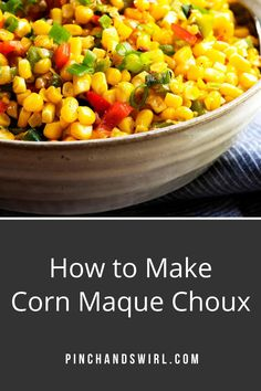 The only Corn Maque Choux recipe you'll ever need! This classic Cajun dish from Louisiana is a blend of fresh, sweet corn, peppers, onion, and bacon with a rich finish of butter. Creamy, easy and SO delicious! Easy Summer Meals, Healthy Summer Recipes, Easy Dinner Recipes, Egg Recipes, Real Food Recipes, Great Recipes, Vegetarian Recipes, Corn Maque Choux Recipe, Cajun Dishes