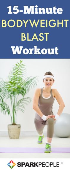 15-Minute Bodyweight Basics Workout via @SparkPeople