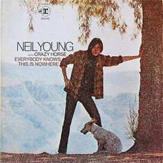 Neil Young with Crazy Horse Everybody Knows This Is Nowhere – Knick Knack Records