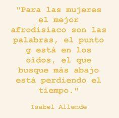 Isabel Allende.. mujer super inteligente de verdad
