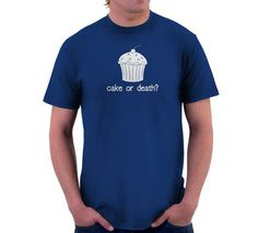 Cake Or Death? T-Shirt, Hoodie, or Tote Bag