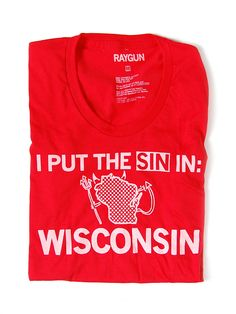 WisconSIN- I want this ! Lol, thanks for posting this Gabi !