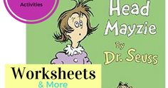 Dr. Seuss Daisy Head Mayzie Classroom Activities.worksheets, and free printables.