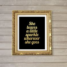 She Leaves a Little Sparkle Wherever She Goes - 8x10 - Black Gold Foil Instant Download Motivational Quote Printable Poster Wall Room Art on Etsy, $5.14