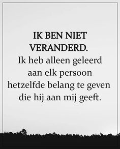 Relationship Quotes, Life Quotes, Words Quotes, Sayings, Dutch Quotes, Philosophy Quotes, Word Pictures, Good Vibes, Best Quotes