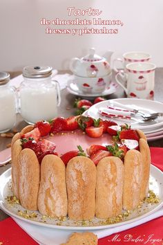 Tarta de chocolate blanco, fresas y pistachos - Mis Dulces Joyas