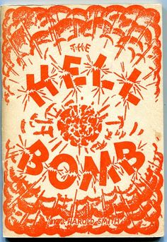 The Hell Bomb  Enough said!  That is some cover.  I believe this was originally published back in 1950.