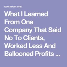 What I Learned From One Company That Said No To Clients, Worked Less And Ballooned Profits  http://brandwithbadassery.com/badass-training/