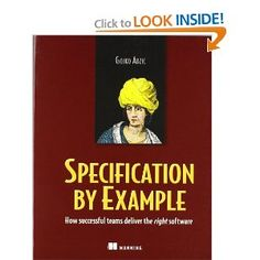 Specification by Example: How Successful Teams Deliver the Right Software, a book by Gojko Adzic Software Development, Computer Technology, Computer Science, Catch App, Business Analyst, Book Projects, Book Authors, Success
