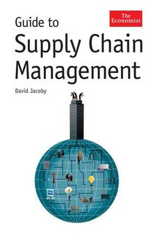 """Read """"The Economist Guide To Supply Chain Management"""" by David Steven Jacoby available from Rakuten Kobo. Globalisation, technology and an increasingly competitive business environment have encouraged huge changes in what is k. Supply Chain Logistics, Supply Chain Management, Inventory Management, Business And Economics, Operations Management, Strategic Planning, Business Inspiration, Business Management, David"""