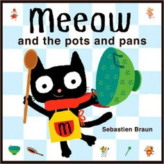 Meeow and the Pots and Pans: Sebastien Braun