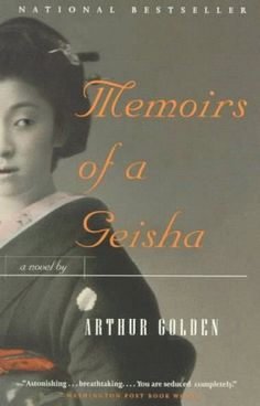 Memoirs of a Geisha by Arthur Golden. One of my top 10.