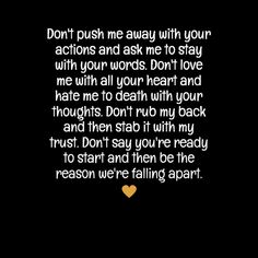 "In-your-face Poster ""Don't push me away with your actions and ask me to stay with your words. don't love me with all y..."" #321946 - Behappy.me"