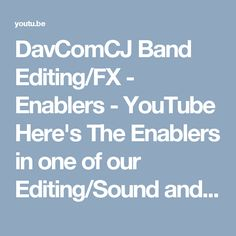 DavComCJ Band Editing/FX - Enablers - YouTube  Here's The Enablers in one of our Editing/Sound and   Special Effects jobs featuring SOUND ACTIVATED PARTICLES   that will make your video GO VIRAL!! https://youtu.be/C-f1RkdH-SI 818-843-1029