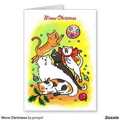 Meow Christmas Greeting Card. A cute cartoon drawing of cats playing with Christmas ornaments. There are white angora cat,   calico cat, orange ginger tabby kitten, siamese cat and a black cat. Catcartoon #cutekitty #Christmascats #Christmaskitty #whiteangoracat #calicocat #orangegingertabbycat #siamesecat #blackcat #funnycats