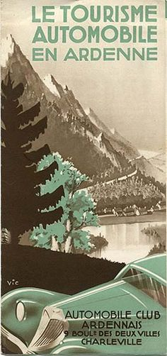 "Travel brochure ""Le Tourisme Automobile en Ardenne,"" circa 1935. Published by the Automobile Club Ardennais. Signed ""Vic."""