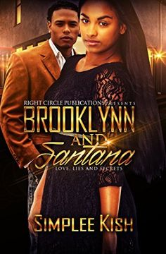 Brooklynn and Santana: Love, Lies, and Secrets (Brooklynn and Santanna Book 1), http://www.amazon.com/dp/B0195IKSS6/ref=cm_sw_r_pi_awdm_xlBLwb1F18JHW