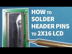 How to solder header pins to 2x16 LCD