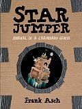 Star Jumper: Journal of a Cardboard Genius by Frank Asch Suggested for Grade 4 3rd Grade Chapter Books, Wimpy Kid, Star Wars, Science Fiction Books, This Is A Book, Sci Fi Books, Books For Boys, Kindergarten Reading