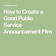 How to Create a Good Public Service Announcement Film