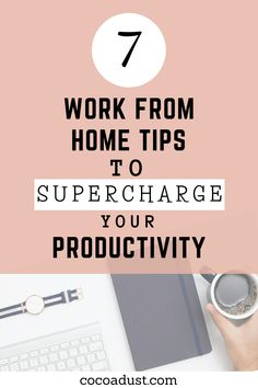 Whether you just started working from home because you are stuck in isolation during quarantine or you are a mom with kids who has been running her own blog or business from home for a while, these healthy tips and hacks will help you increase your productivity and time-management skills making you extremely productive and get more done. #cocoadust