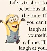 Laugh at yourself ...!