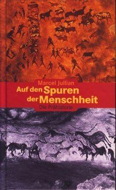Auf den Spuren der Menschheit : Die Prähistorie ;  https://www.amazon.de/dp/B004D08OYW/ref=cm_sw_r_pi_dp_x_VMi8zbKB1FZ55