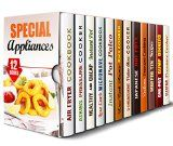 Special Appliances Box Set (12 in 1): Over 400 Creative and Healthy Recipes for Your Air Fryer, Instant Pot Pressure Cooker, Microwave, Aroma Rice Cooker, ... (Smart Dinners with Special Appliances)