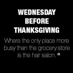 May your be plenty, your blowdryer be all-mighty and your tips be overflowing! Happy Wednesday before T-day behind the chair! - Mary, Kevin and team BTC. Hair Salon Quotes, Hair Quotes, Hair Sayings, Hairdresser Quotes, Hairstylist Quotes, Hair Meme, Hair Humor, Funny Hair, Thanksgiving Quotes