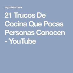 21 Trucos De Cocina Que Pocas Personas Conocen - YouTube