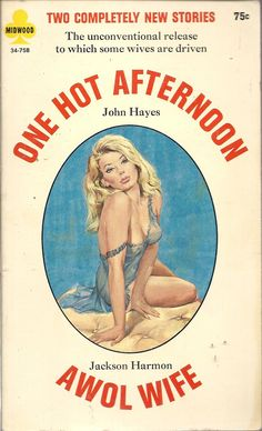 Author: John/Jackson Hayes/Harmon Publisher: Midwood 34-758 Year: 1967 Print: 1 Cover Price: $0.75 Condition: Near Fine Genre: Adult Fiction